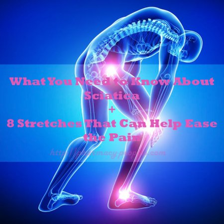 What You Need to Know About Sciatica+8 Stretches That Can Help Ease the Pain