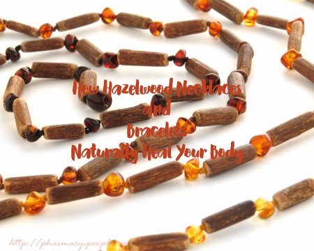 How Hazelwood Necklaces and Bracelets Naturally Heal Your Body